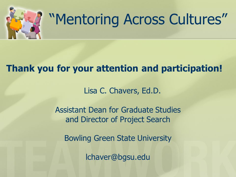 Mentoring Across Cultures Thank you for your attention and participation.