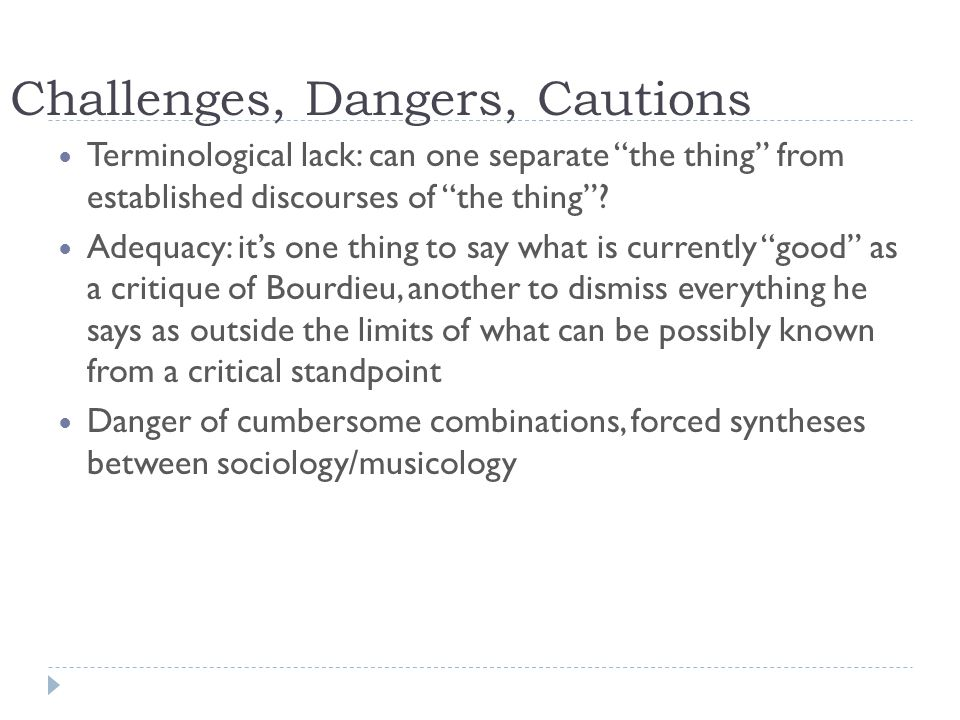 """Challenges, Dangers, Cautions Terminological lack: can one separate """"the thing"""" from established discourses of """"the thing""""? Adequacy: it's one thing t"""
