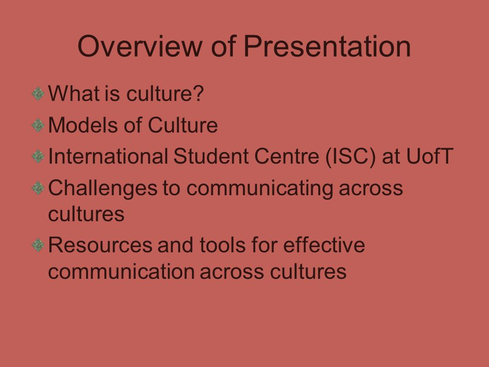 Overview of Presentation What is culture.