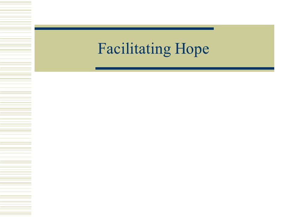 Facilitating Hope