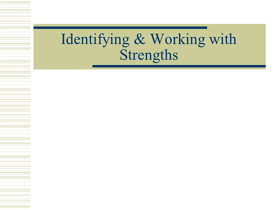 Identifying & Working with Strengths