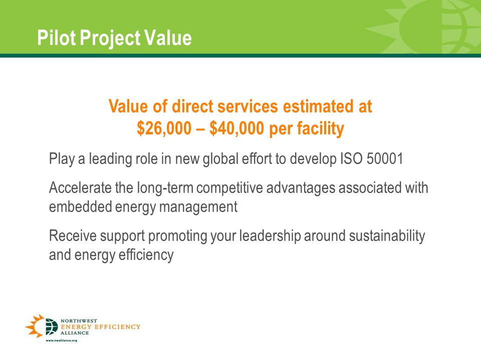 Pilot Project Value 15 Value of direct services estimated at $26,000 – $40,000 per facility Play a leading role in new global effort to develop ISO 50