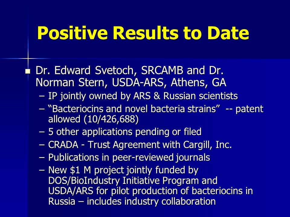 Positive Results to Date Dr. Edward Svetoch, SRCAMB and Dr.