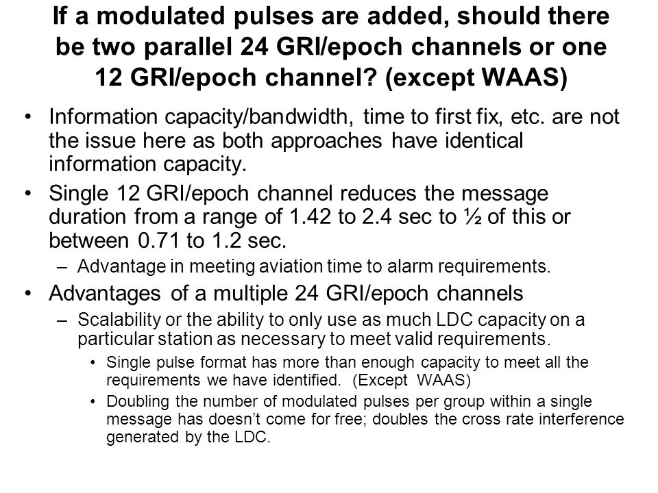 If a modulated pulses are added, should there be two parallel 24 GRI/epoch channels or one 12 GRI/epoch channel.