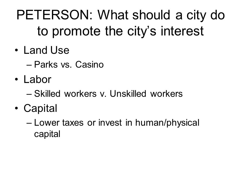 PETERSON: What should a city do to promote the city's interest Land Use –Parks vs.