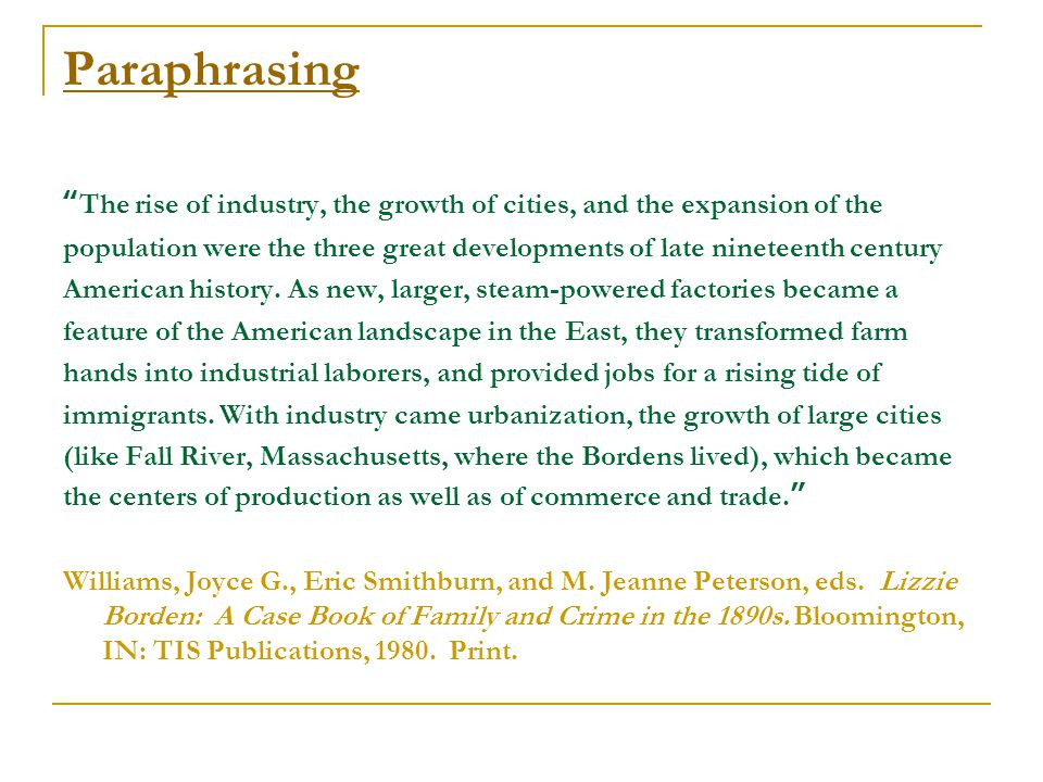 Paraphrasing The rise of industry, the growth of cities, and the expansion of the population were the three great developments of late nineteenth century American history.