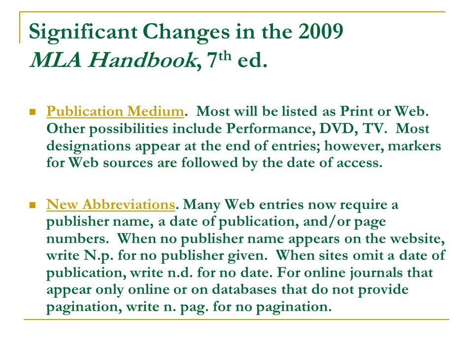 Significant Changes in the 2009 MLA Handbook, 7 th ed.