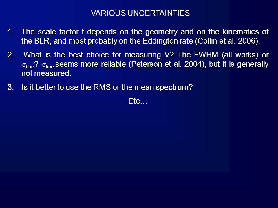 example of super-Eddington accretion rates: Collin & Kawaguchi, 2004 BH masses deduced from the size-luminosity relationship