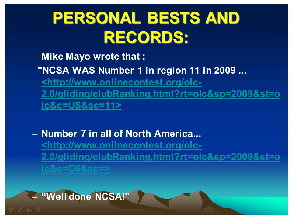 PERSONAL BESTS AND RECORDS: –Mike Mayo wrote that : NCSA WAS Number 1 in region 11 in 2009...