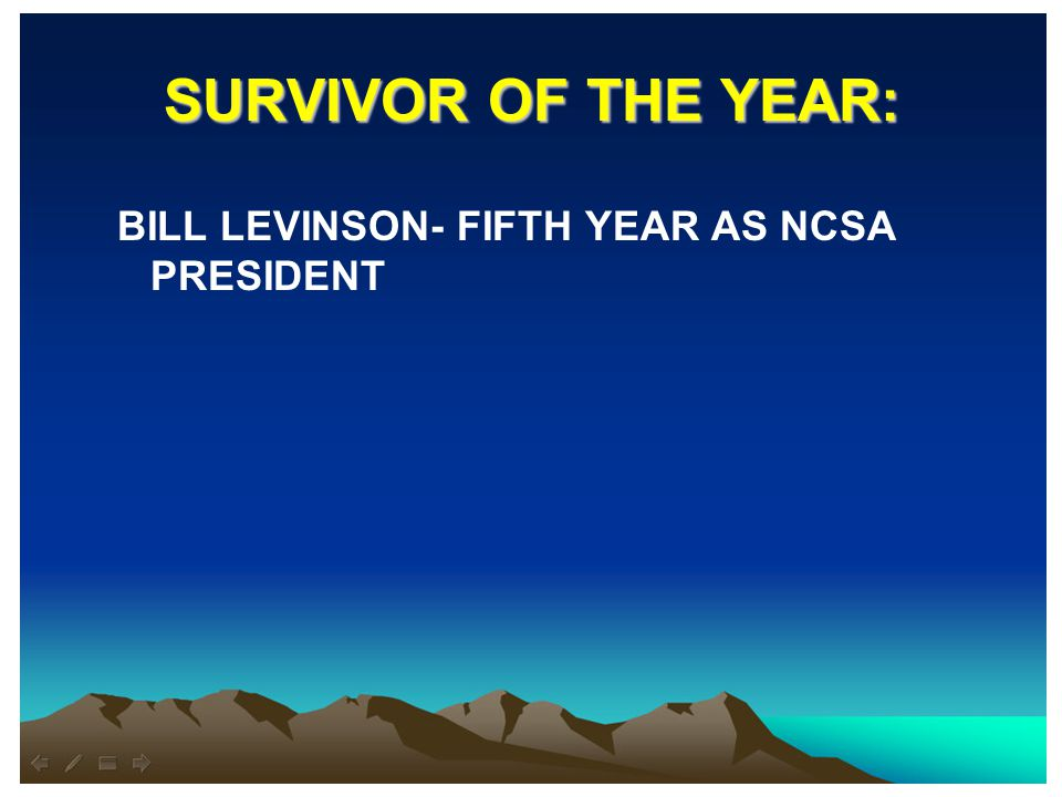 SURVIVOR OF THE YEAR: BILL LEVINSON- FIFTH YEAR AS NCSA PRESIDENT