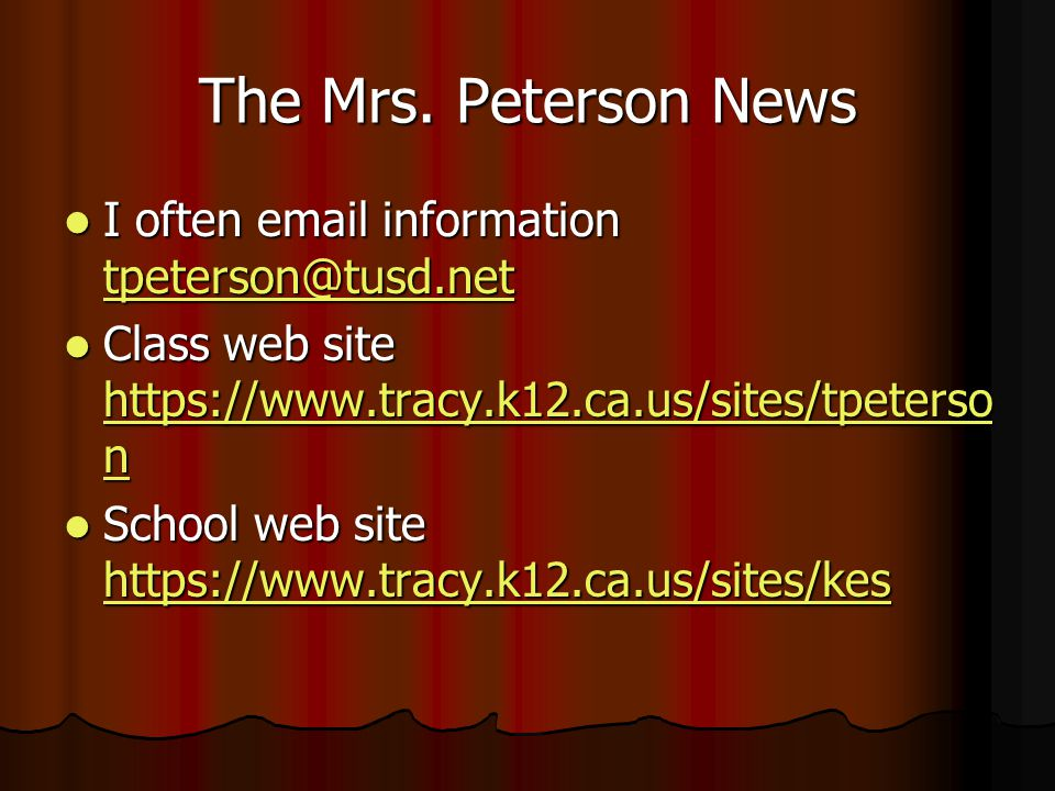The Mrs. Peterson News I often email information tpeterson@tusd.net I often email information tpeterson@tusd.net tpeterson@tusd.net Class web site htt