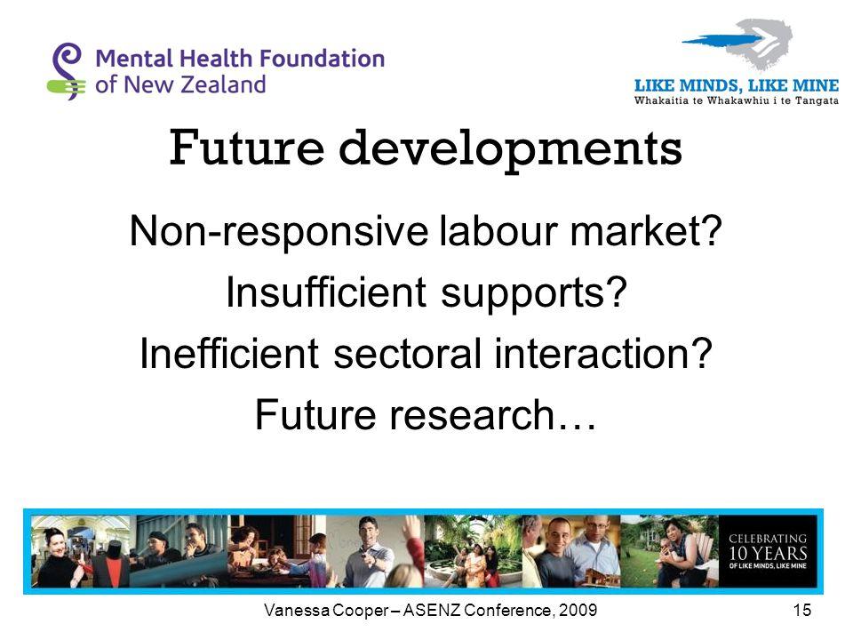 Vanessa Cooper – ASENZ Conference, 200915 Non-responsive labour market.