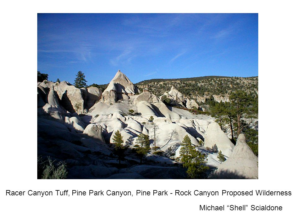 """Racer Canyon Tuff, Pine Park Canyon, Pine Park - Rock Canyon Proposed Wilderness Michael """"Shell"""" Scialdone"""
