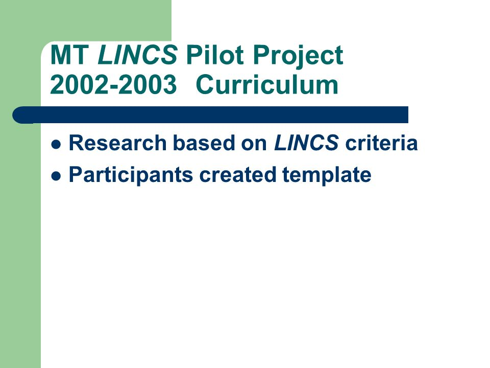 MT LINCS Pilot Project 2002-2003 Curriculum Business Language Math Reading Science