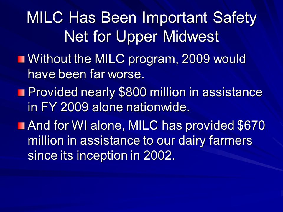 MILC Has Been Important Safety Net for Upper Midwest Without the MILC program, 2009 would have been far worse.