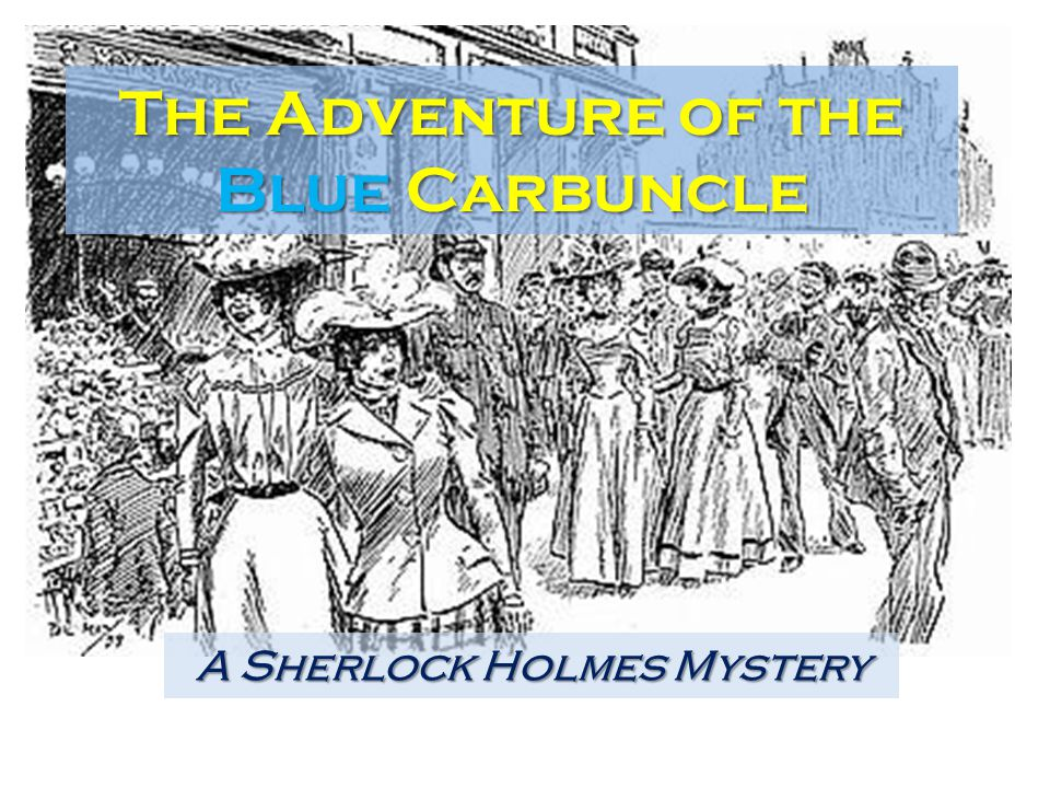 The Adventure of the Blue Carbuncle A Sherlock Holmes Mystery