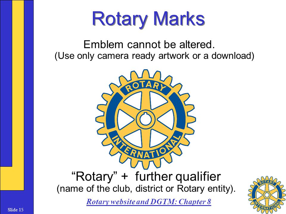 Slide 15 Rotary Marks Emblem cannot be altered.