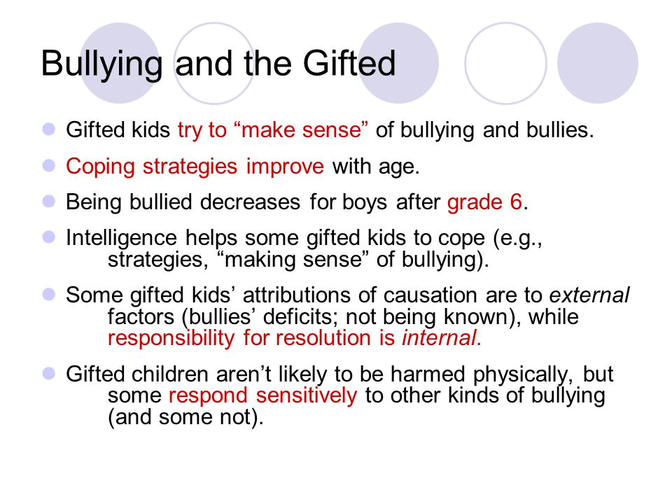 Bullying and the Gifted Gifted kids try to make sense of bullying and bullies.