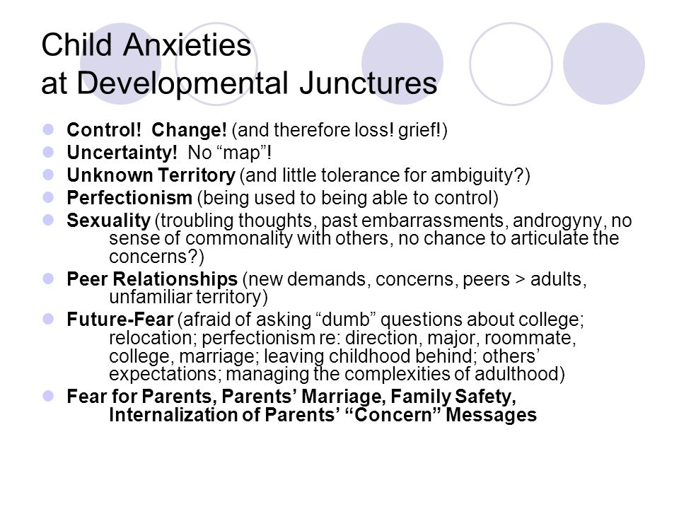 Child Anxieties at Developmental Junctures Control.
