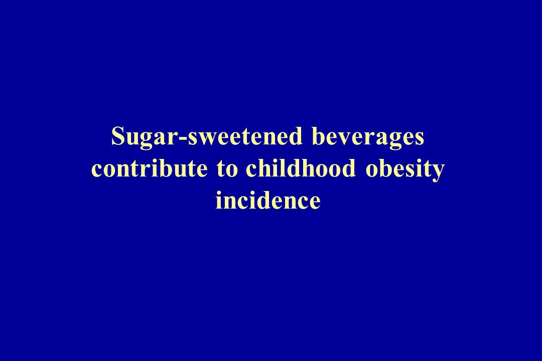 An extra can of sugar sweetened beverage per day (150 kcal) can lead to an excess of 5 pounds per year body weight