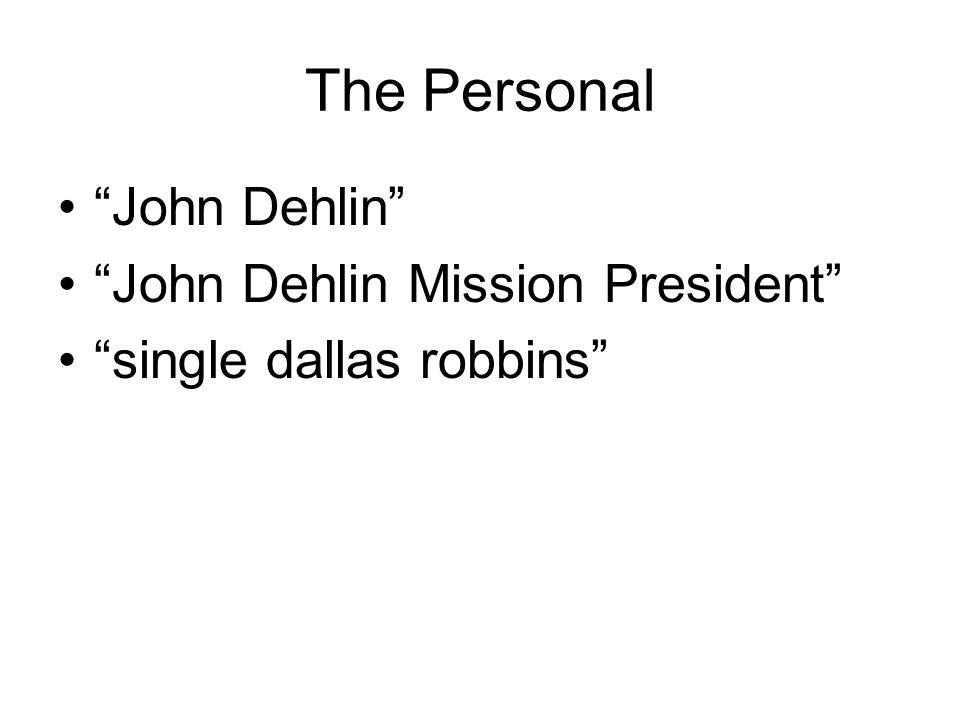 The Personal John Dehlin John Dehlin Mission President single dallas robbins