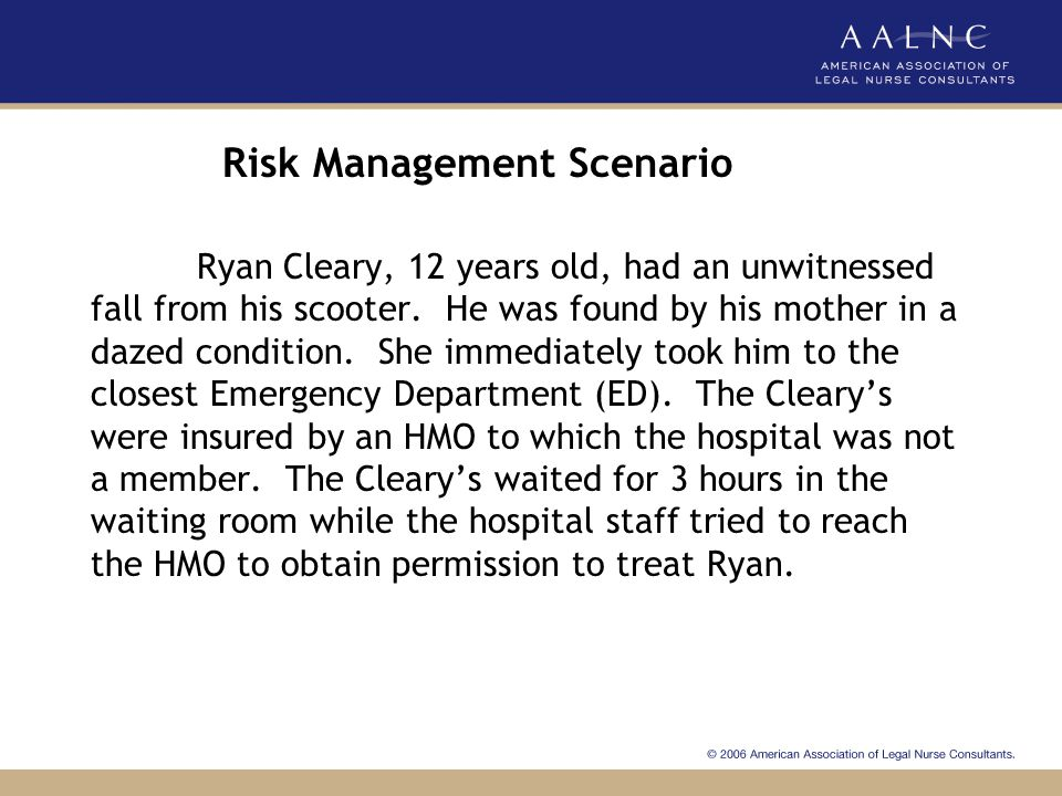 Risk Management Scenario During the wait, Ryan became increasingly restless and irritable.