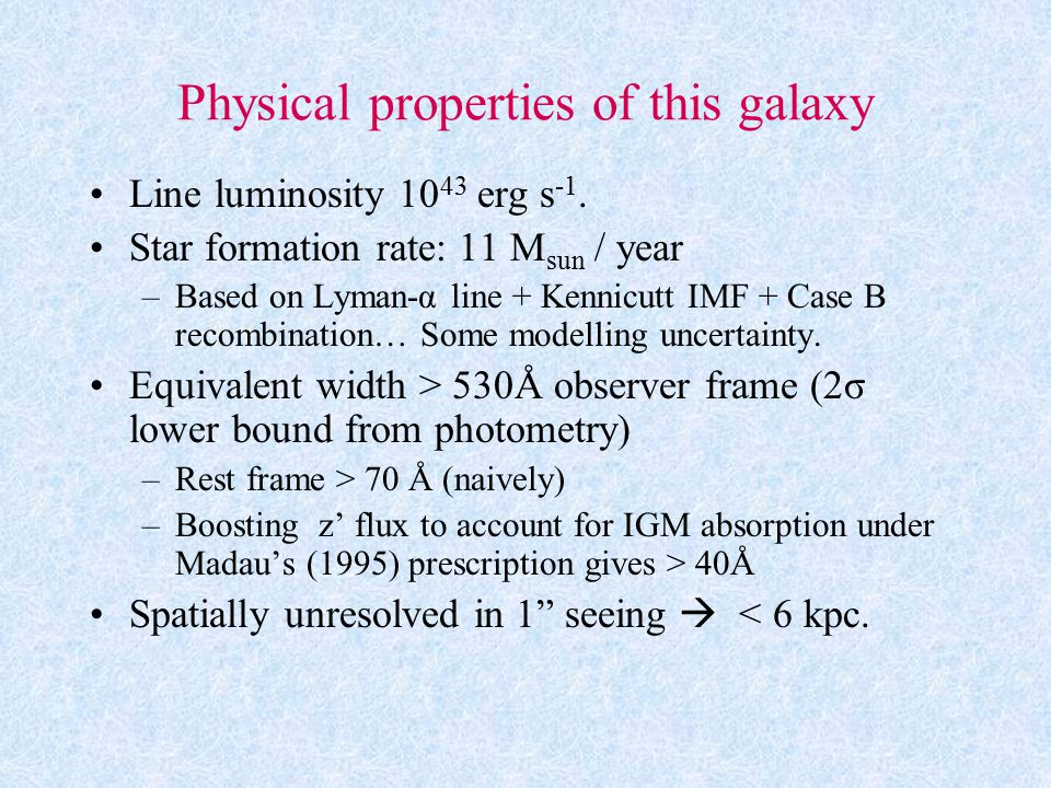 Physical properties of this galaxy Line luminosity 10 43 erg s -1.