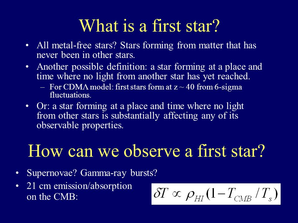 What is a first star. All metal-free stars.