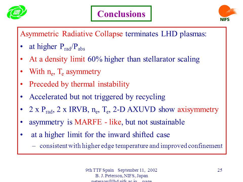 9th TTF Spain September 11, 2002 B. J. Peterson, NIFS, Japan peterson@lhd.nifs.ac.jp page 25 Asymmetric Radiative Collapse terminates LHD plasmas: at