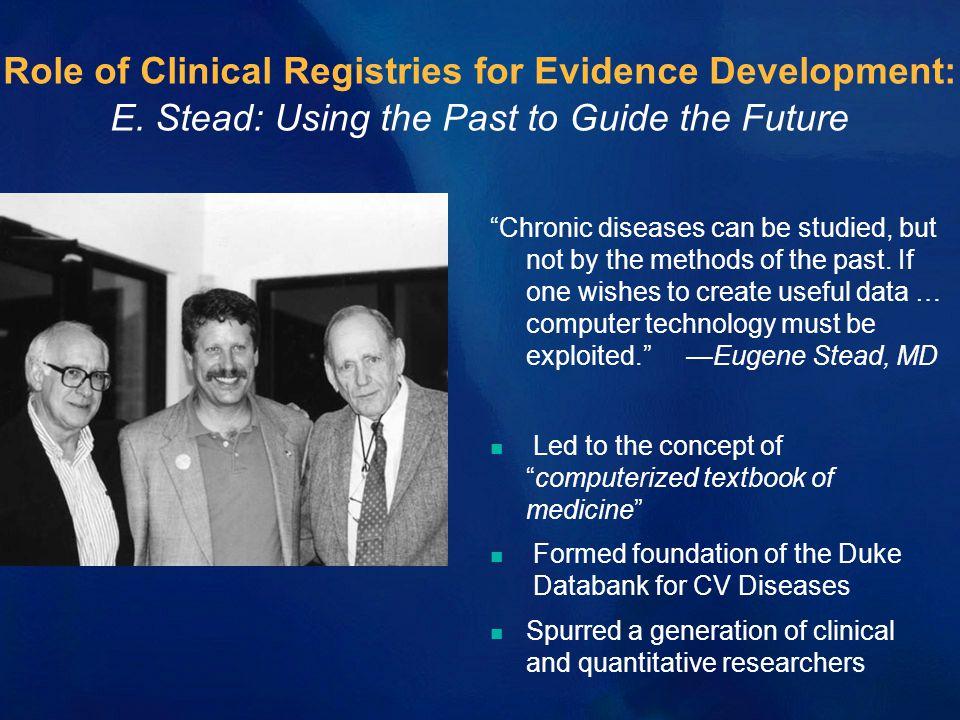 Role of Clinical Registries for Evidence Development: E.