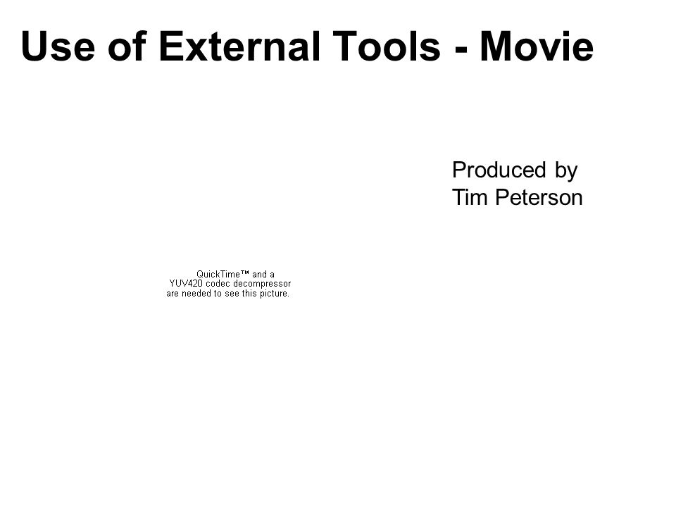 Use of External Tools - Movie Produced by Tim Peterson