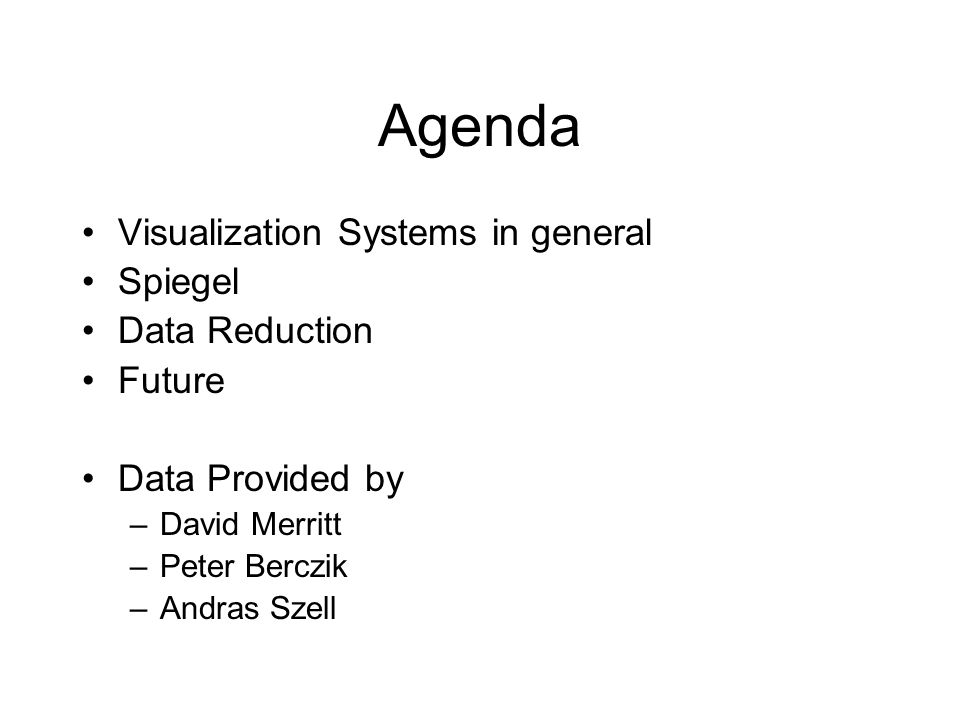 Agenda Visualization Systems in general Spiegel Data Reduction Future Data Provided by –David Merritt –Peter Berczik –Andras Szell