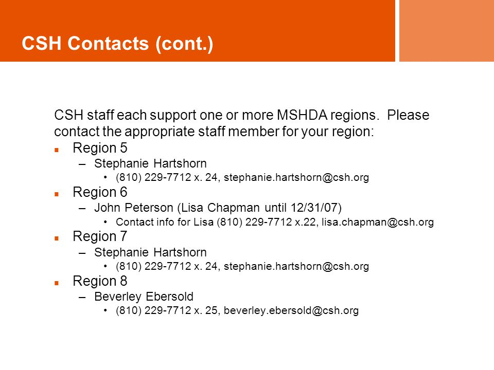 CSH Contacts (cont.) CSH staff each support one or more MSHDA regions.