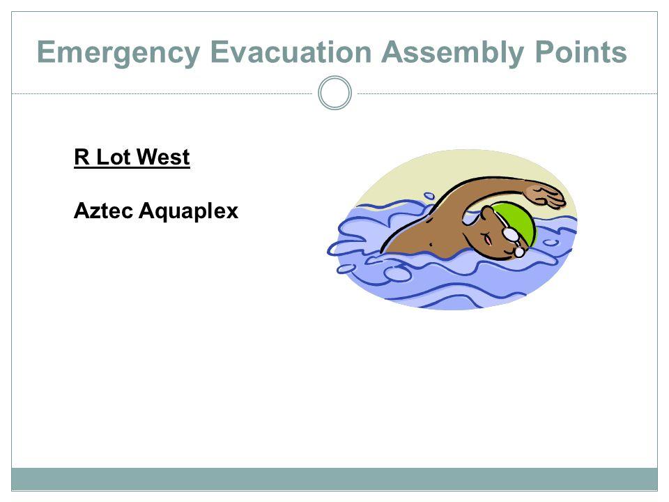 Emergency Evacuation Assembly Points R Lot West Aztec Aquaplex