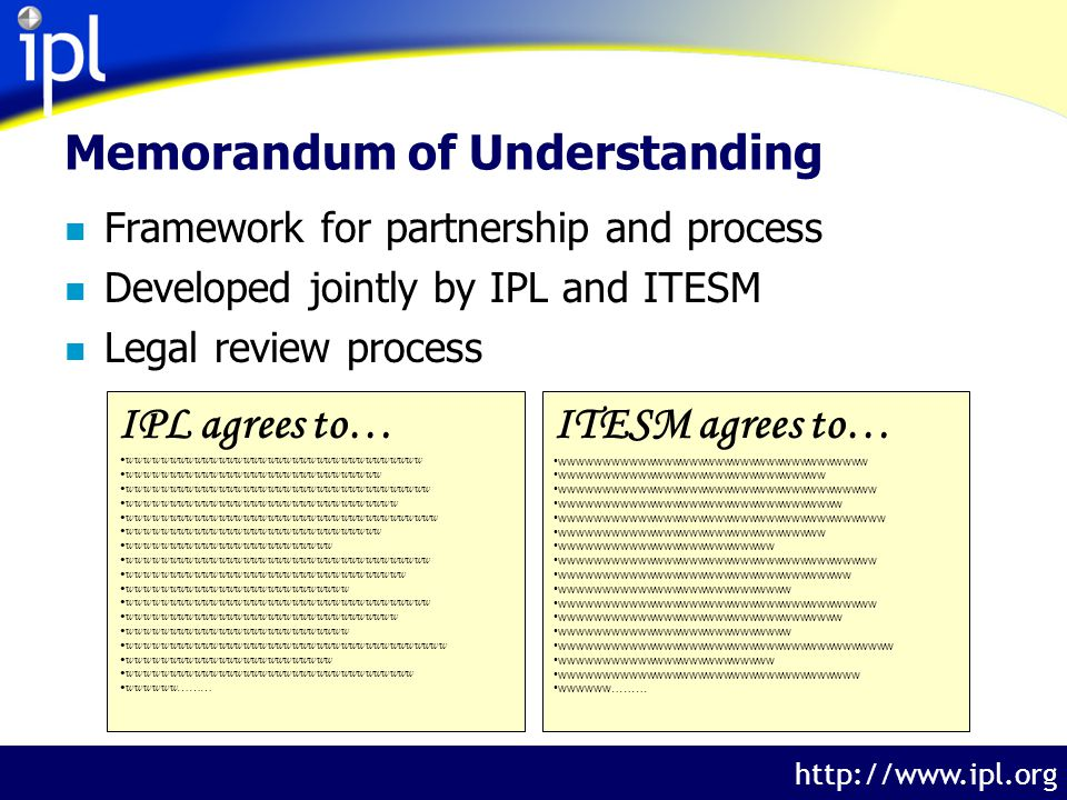 The Internet Public Library http://www.ipl.org Memorandum of Understanding n Framework for partnership and process n Developed jointly by IPL and ITESM n Legal review process IPL agrees to… wwwwwwwwwwwwwwwwwwwwwwwwwwwwwwwwwwww wwwwwwwwwwwwwwwwwwwwwwwwwwwwwww wwwwwwwwwwwwwwwwwwwwwwwwwwwwwwwwwwwww wwwwwwwwwwwwwwwwwwwwwwwwwwwwwwwww wwwwwwwwwwwwwwwwwwwwwwwwwwwwwwwwwwwwww wwwwwwwwwwwwwwwwwwwwwwwwwwwwwww wwwwwwwwwwwwwwwwwwwwwwwww wwwwwwwwwwwwwwwwwwwwwwwwwwwwwwwwwwwww wwwwwwwwwwwwwwwwwwwwwwwwwwwwwwwwww wwwwwwwwwwwwwwwwwwwwwwwwwww wwwwwwwwwwwwwwwwwwwwwwwwwwwwwwwwwwwww wwwwwwwwwwwwwwwwwwwwwwwwwwwwwwwww wwwwwwwwwwwwwwwwwwwwwwwwwww wwwwwwwwwwwwwwwwwwwwwwwwwwwwwwwwwwwwwww wwwwwwwwwwwwwwwwwwwwwwwww wwwwwwwwwwwwwwwwwwwwwwwwwwwwwwwwwww wwwwww……… ITESM agrees to… wwwwwwwwwwwwwwwwwwwwwwwwwwwwwwwwwwww wwwwwwwwwwwwwwwwwwwwwwwwwwwwwww wwwwwwwwwwwwwwwwwwwwwwwwwwwwwwwwwwwww wwwwwwwwwwwwwwwwwwwwwwwwwwwwwwwww wwwwwwwwwwwwwwwwwwwwwwwwwwwwwwwwwwwwww wwwwwwwwwwwwwwwwwwwwwwwwwwwwwww wwwwwwwwwwwwwwwwwwwwwwwww wwwwwwwwwwwwwwwwwwwwwwwwwwwwwwwwwwwww wwwwwwwwwwwwwwwwwwwwwwwwwwwwwwwwww wwwwwwwwwwwwwwwwwwwwwwwwwww wwwwwwwwwwwwwwwwwwwwwwwwwwwwwwwwwwwww wwwwwwwwwwwwwwwwwwwwwwwwwwwwwwwww wwwwwwwwwwwwwwwwwwwwwwwwwww wwwwwwwwwwwwwwwwwwwwwwwwwwwwwwwwwwwwwww wwwwwwwwwwwwwwwwwwwwwwwww wwwwwwwwwwwwwwwwwwwwwwwwwwwwwwwwwww wwwwww………