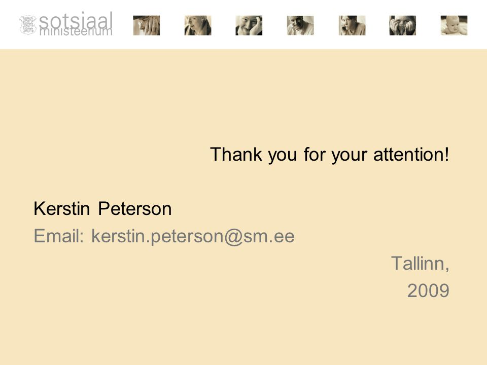 Thank you for your attention! Kerstin Peterson Email: kerstin.peterson@sm.ee Tallinn, 2009
