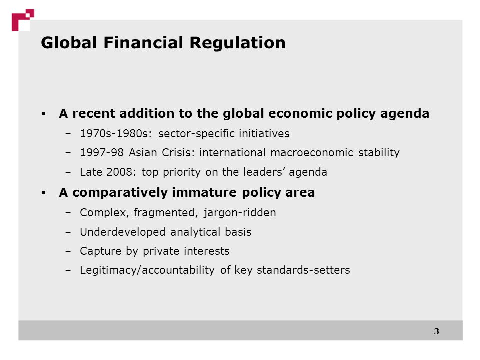 Two Major Trends  Financial Reregulation –In developed countries: stability framework tested by the crisis –New constraints on financial firms – still ongoing –Largely driven by local financial/political specificities  Financial Multipolarity –Centre of gravity of global finance is moving eastwards –Differences in financial development –Rebalancing of global public institutions 4