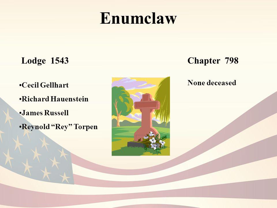 Enumclaw Lodge 1543Chapter 798 Cecil Gellhart Richard Hauenstein James Russell Reynold Rey Torpen None deceased