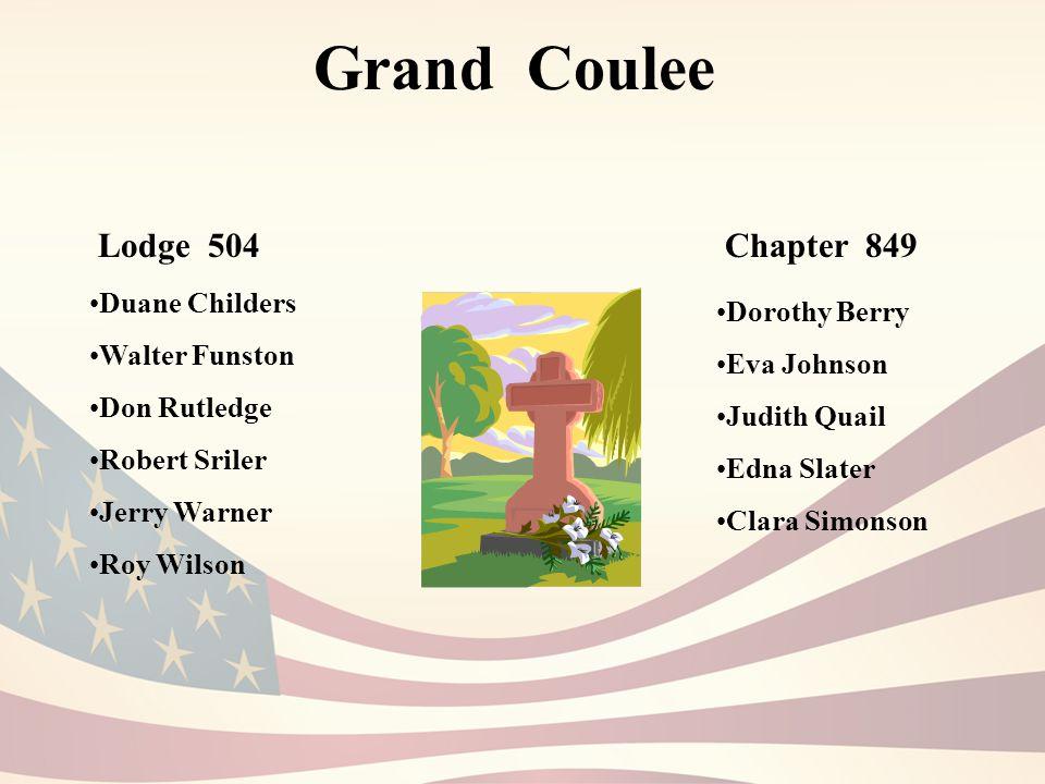 Grand Coulee Lodge 504 Duane Childers Walter Funston Don Rutledge Robert Sriler Jerry Warner Roy Wilson Chapter 849 Dorothy Berry Eva Johnson Judith Quail Edna Slater Clara Simonson