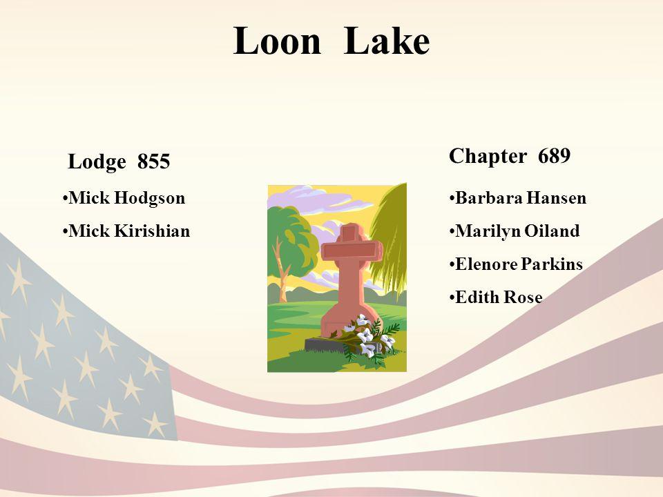 Loon Lake Lodge 855 Chapter 689 Mick Hodgson Mick Kirishian Barbara Hansen Marilyn Oiland Elenore Parkins Edith Rose