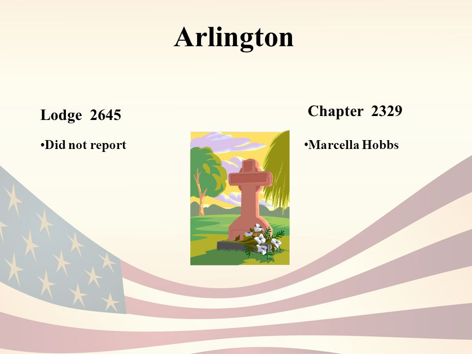 Arlington Did not report Lodge 2645 Chapter 2329 Marcella Hobbs