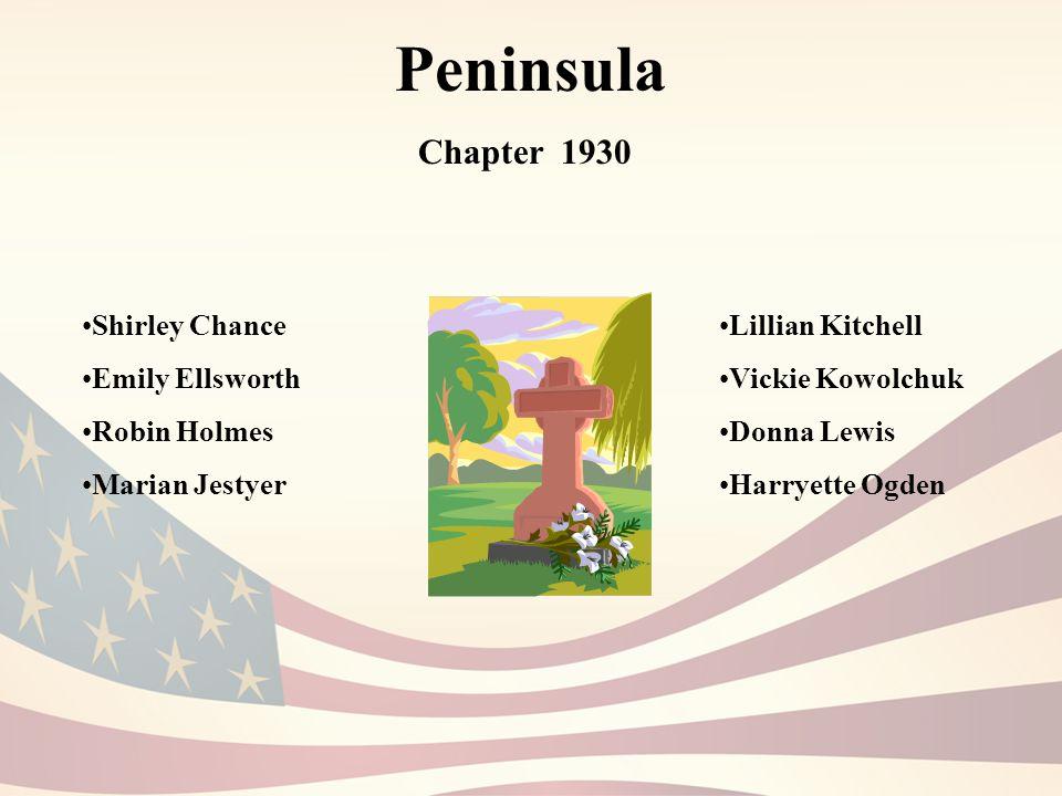 Peninsula Chapter 1930 Lillian Kitchell Vickie Kowolchuk Donna Lewis Harryette Ogden Shirley Chance Emily Ellsworth Robin Holmes Marian Jestyer