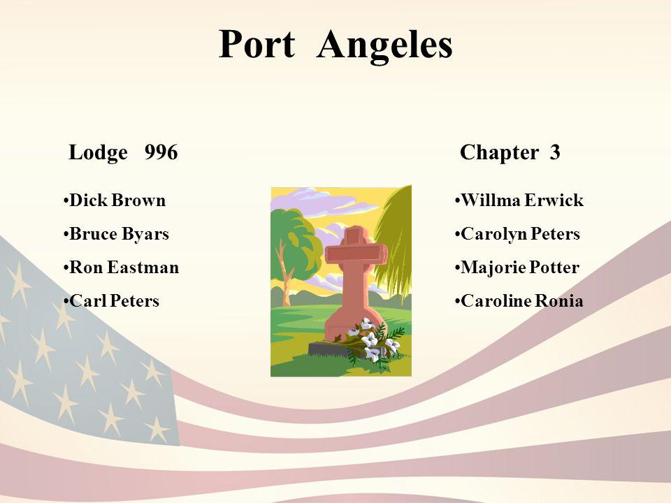 Port Angeles Chapter 3 Willma Erwick Carolyn Peters Majorie Potter Caroline Ronia Lodge 996 Dick Brown Bruce Byars Ron Eastman Carl Peters