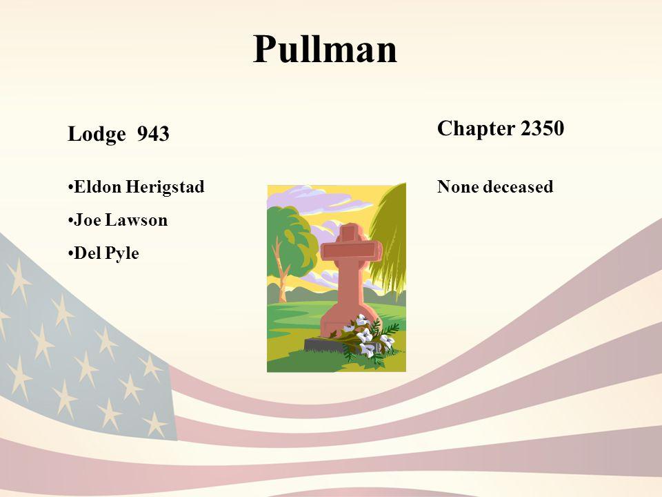 Pullman Lodge 943 Eldon Herigstad Joe Lawson Del Pyle Chapter 2350 None deceased