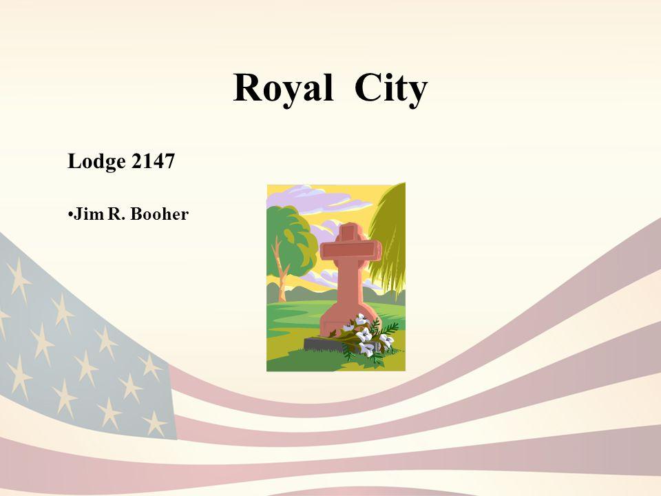 Royal City Lodge 2147 Jim R. Booher
