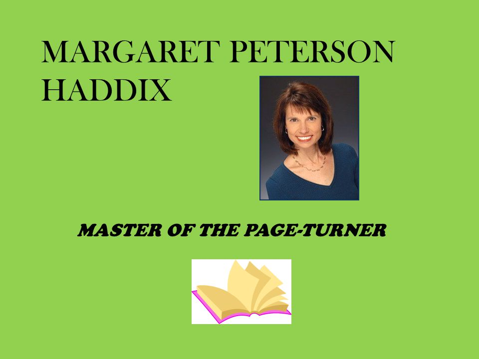 MARGARET PETERSON HADDIX MASTER OF THE PAGE-TURNER