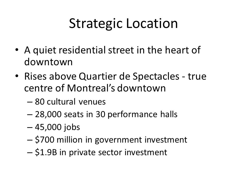 Strategic Location A quiet residential street in the heart of downtown Rises above Quartier de Spectacles - true centre of Montreal's downtown – 80 cu