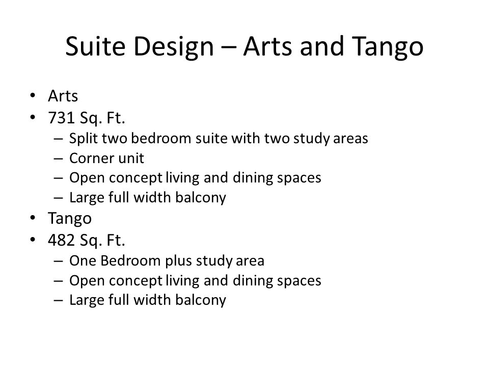 Suite Design – Arts and Tango Arts 731 Sq. Ft. – Split two bedroom suite with two study areas – Corner unit – Open concept living and dining spaces –