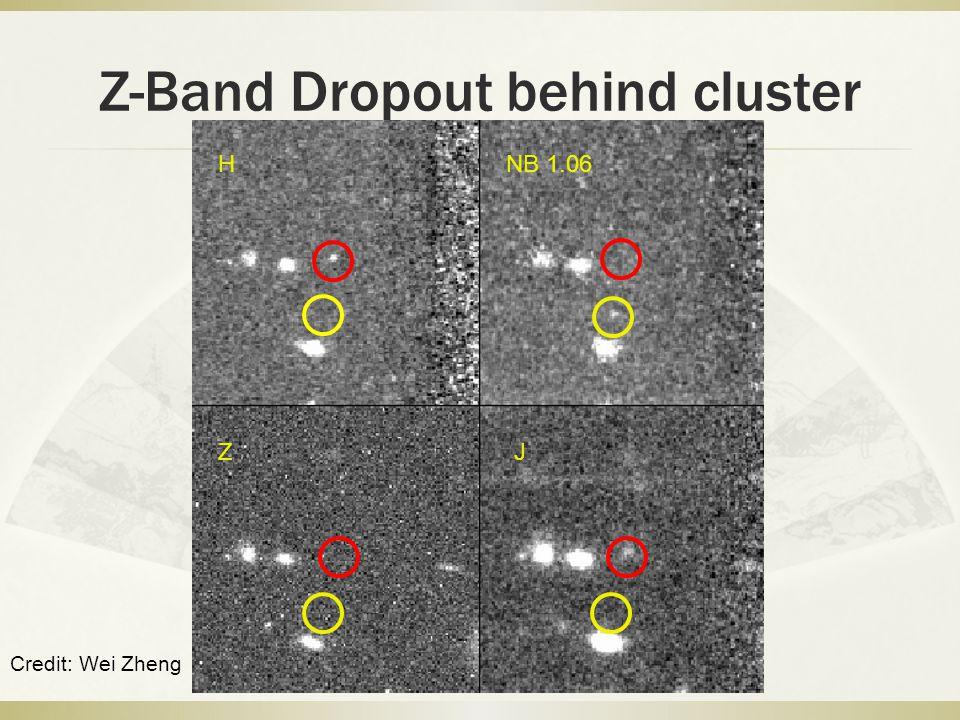 Z-Band Dropout behind cluster H JZ NB 1.06 Credit: Wei Zheng