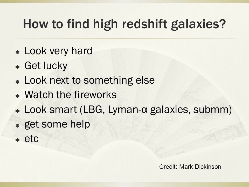 How to find high redshift galaxies.
